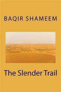 The Slender Trail