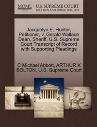 Jacquelyn E. Hunter, Petitioner, V. Gerald Wallace Dean, Sheriff. U.S. Supreme Court Transcript of Record with Supporting Pleadings