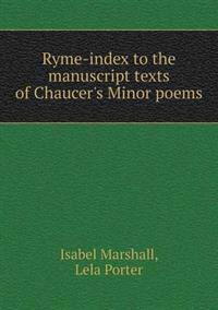 Ryme-Index to the Manuscript Texts of Chaucer's Minor Poems