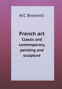 French Art Classic and Contemporary, Painting and Sculpture