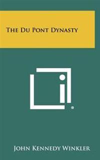 The Du Pont Dynasty