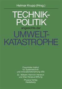 Technikpolitik Angesichts Der Umweltkatastrophe