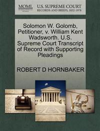 Solomon W. Golomb, Petitioner, V. William Kent Wadsworth. U.S. Supreme Court Transcript of Record with Supporting Pleadings