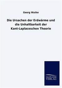 Die Ursachen Der Erdw Rme Und Die Unhaltbarkeit Der Kant-Laplaceschen Theorie