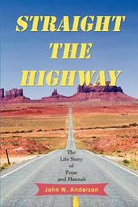 Straight the Highway:the Life Story of P