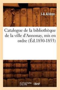 Catalogue de la Biblioth�que de la Ville d'Annonay, MIS En Ordre (�d.1850-1853)