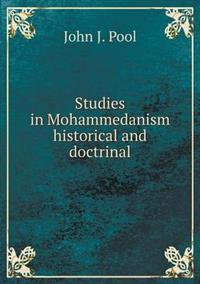Studies in Mohammedanism Historical and Doctrinal