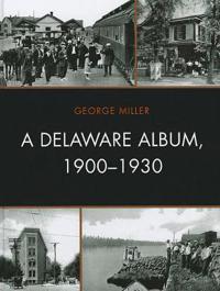 A Delaware Album, 1900-1930