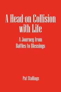 A Head-on Collision With Life
