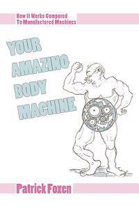 Your Amazing Body Machine