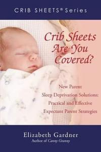 Crib Sheets Are You Covered