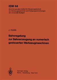 Bahnregelung zur Bahnerzeugung an Numerisch Gesteuerten Werkzeugmaschinen