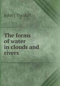The Forms of Water in Clouds and Rivers