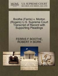 Boothe (Ferris) V. Morton (Rogers) U.S. Supreme Court Transcript of Record with Supporting Pleadings