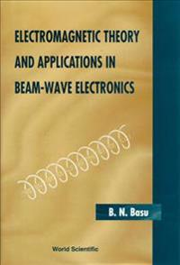 Electromagnetic Theory and Applications in Beam-Wave Electronics
