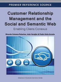 Customer Relationship Management and the Social and Semantic Web: