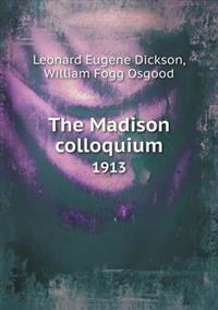 The Madison Colloquium 1913