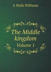 The Middle Kingdom Volume 1