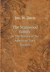 The Stanwood Family or the History of the American Tract Society
