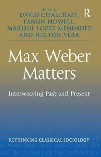 Max Weber Matters