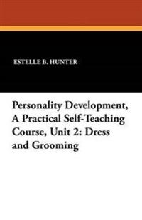 Personality Development, a Practical Self-Teaching Course, Unit 2