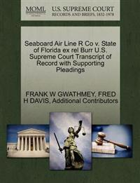 Seaboard Air Line R Co V. State of Florida Ex Rel Burr U.S. Supreme Court Transcript of Record with Supporting Pleadings