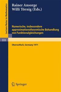 Numerische, Insbesondere Approximations Theoretische Behandlung Von Funktionalgleichungen/ Numerical, Theoretical Approximations, in Particular the Treatment of Functional Equations