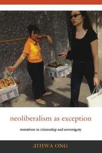 Neoliberalism As Exception