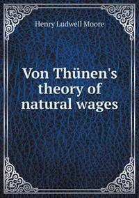 Von Thunen's Theory of Natural Wages