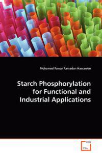 Starch Phosphorylation for Functional and Industrial Applications