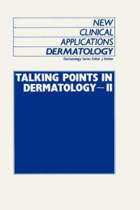 Talking Points in Dermatology, II