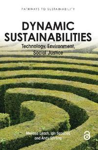 Dynamic Sustainabilities: Technology, Environment, Social Justice