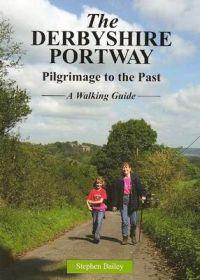 Derbyshire portway - pilgrimage to the past - a walking guide