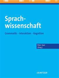 Sprachwissenschaft: Grammatik Interaktion Kognition