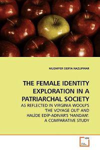 The Female Identity Exploration in a Patriarchal Society