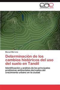 Determinacion de Los Cambios Historicos del USO del Suelo En Tandil