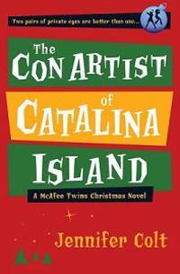 The Con Artist of Catalina Island: A McAfee Twins Christmas Novel
