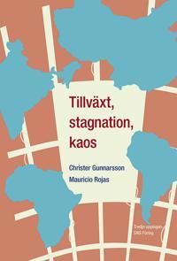 Tillväxt, stagnation, kaos : en intitutionell studie av underutvecklingens orsaker och utvecklingens möjligheter