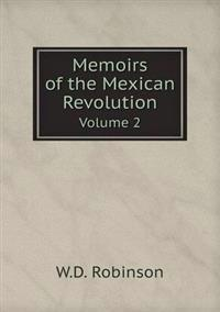 Memoirs of the Mexican Revolution Volume 2
