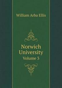 Norwich University Volume 3