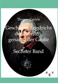 Geschichte Friedrichs Des Zweiten, Genannt Der Groe