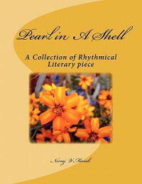 Pearl in a Shell: A Collection of Rhythmical Literary Piece