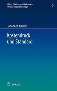 Kostendruck Und Standard: Zu Den Auswirkungen Finanzieller Zwange Auf Den Standard Sozialversicherungsrechtlicher Leistungen Und Den Haftungsrechtlichen Behandlungsstandard