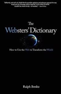 The Websters' Dictionary: How to Use the Web to Transform the World