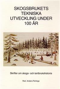 Skogsbrukets tekniska utveckling under 100 år