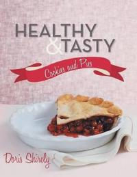 Healthy and Tasty Cookies and Pies