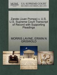 Zarate (Juan Pompa) V. U.S. U.S. Supreme Court Transcript of Record with Supporting Pleadings