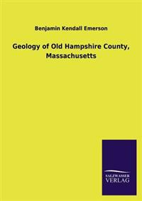 Geology of Old Hampshire County, Massachusetts