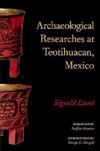 Archaeological Researches at Teotihuacan, Mexico