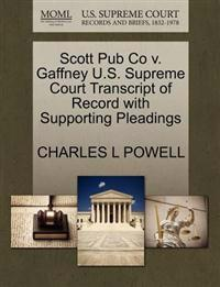 Scott Pub Co V. Gaffney U.S. Supreme Court Transcript of Record with Supporting Pleadings